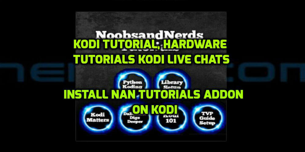 NAN Tutorial Kodi