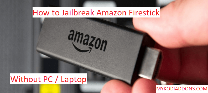 How to Jailbreak Firestick 4K (Sep 2019) - Get Jailbroken