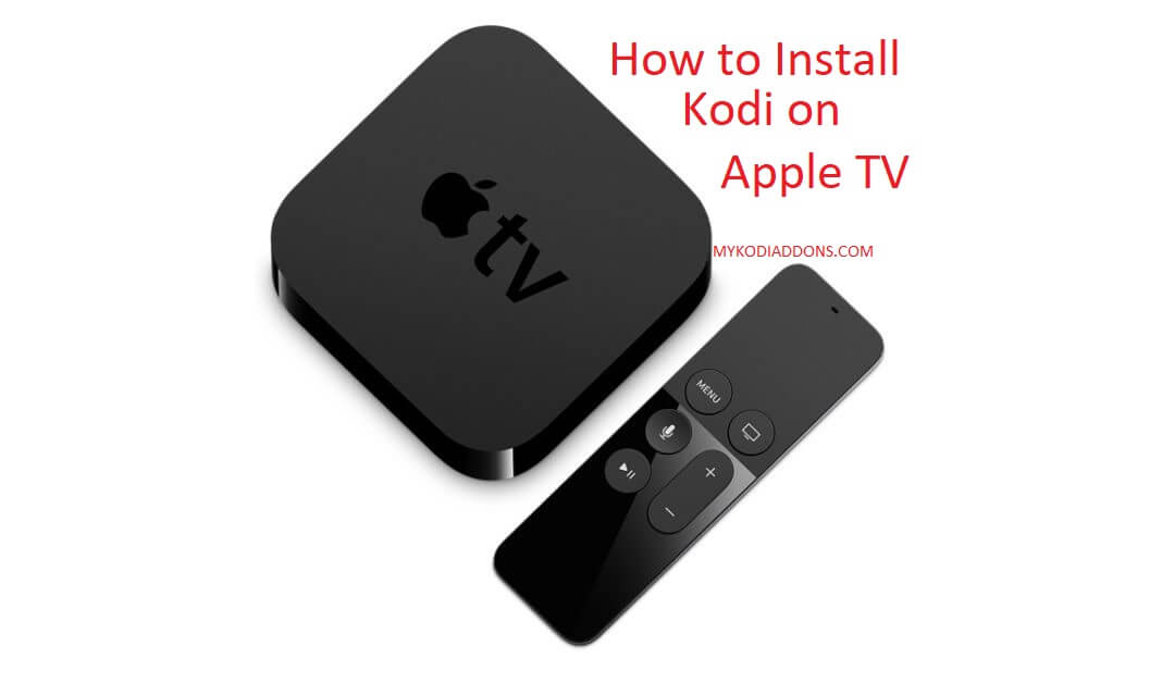 Install Kodi Apple TV 4,3,2