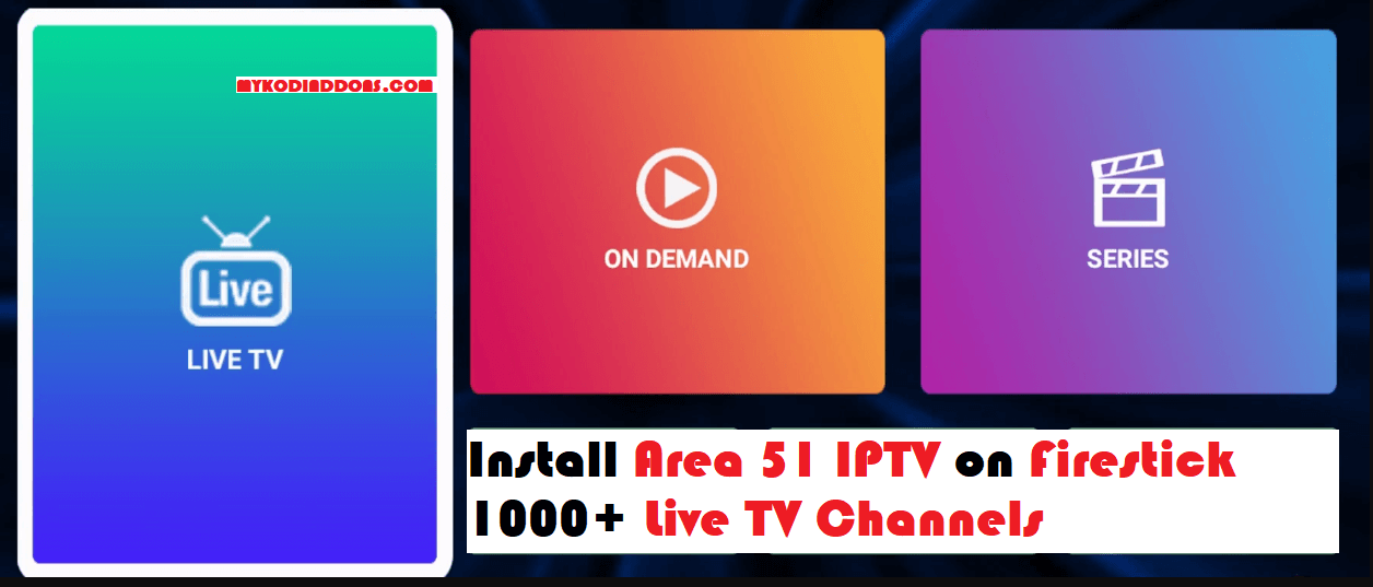 How to Install Area 51 IPTV on Kodi & Firestick - Review