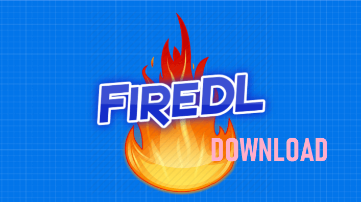 FireDL APK Download for Android and Firestick