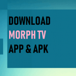 Morph TV APK Download For Android & Firestick