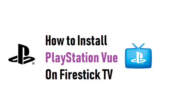 How to Install Playstation Vue on Firestick