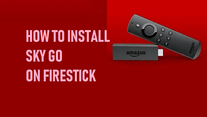 How to Install Sky Go on Firestick TV